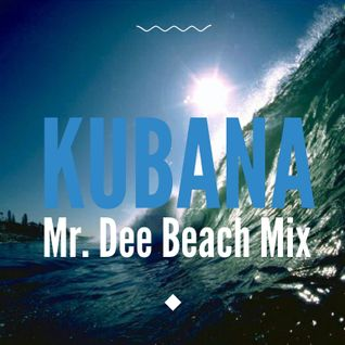 Mr. Dee - Kubana Beach Mix