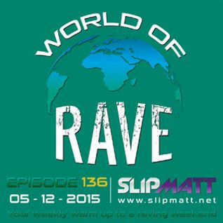 Slipmatt - World Of Rave #136
