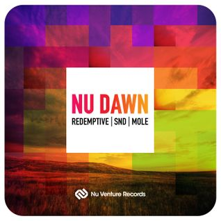 Nu Dawn EP - Release Mix [NVR017: SND / Mole / Redemptive - OUT NOW!]