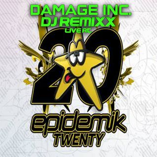 Damage Inc. & DJ Remixx Live @ Epidemik's 20th Birthday