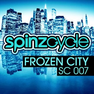 Frozen City - SpinzCycle ep007 presented by DJ Spinz