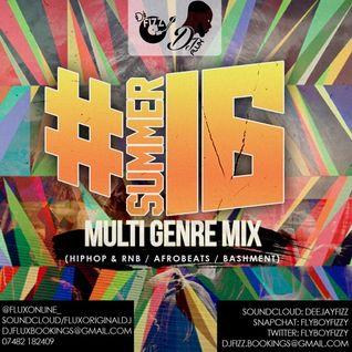 #Summer16 Multi Genre Mix (RnB & HipHop / AfroBeats / Bashment) - @FlyboyFizzy And @FluxOriginal_