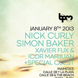 The BPM Festival / Ibiza Sonica Showcase @ Mamita's / Nick Curly / Ibiza Sonica on Tour / Part III