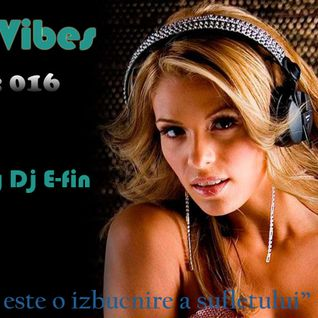 ▶ Night Vibes Episode 016 @ Mixed by Dj E-fin