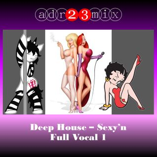 Deep House - Sexy 'n Chic - Full Vocal 1 (adr23mix)