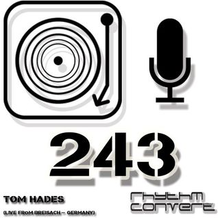 Techno Music | Rhythm Converted Podcast 243 with Tom Hades (Live at Breisach -Germany)