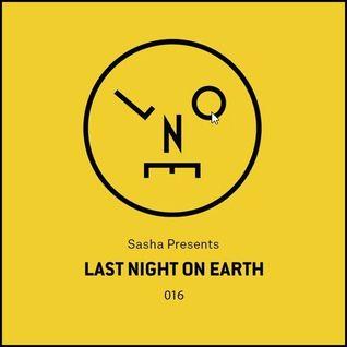 Sasha Presents - Last Night On Earth 016 - August 2016