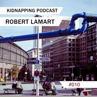 Robert Lamart @ Kidnapping Podcast #010