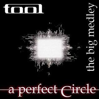 The Big Medley: Tool & A Perfect Circle
