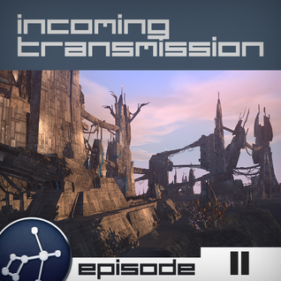 Incoming Transmission Podcast Episode 11