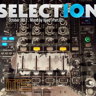 Selection 10 ME (October 2012 - Mixed by djjaq) Part.02