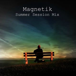 Magnetik - Summer Session Mix