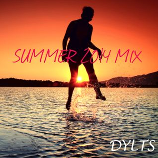 DYLTS Summer 2014 Mix