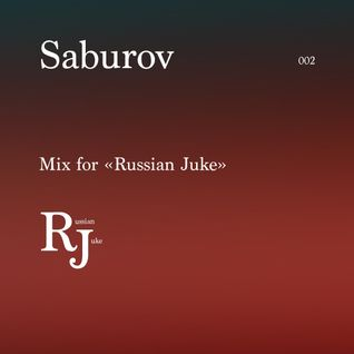 Saburov - Mix for Russian Juke 002