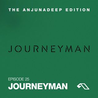 The Anjunadeep Edition 25 With Journeyman