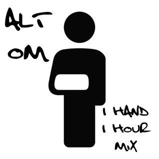 Alt Om - 1 Hand 1 Hour Mix
