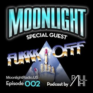 Moonlight Radio Episode 002 Featuring Fukkk Offf & Paul Ahi