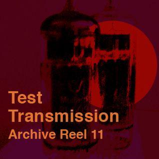 Test Transmission Archive Reel 11