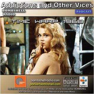 Addictions and Other Vices 290 - Time Warp 1968
