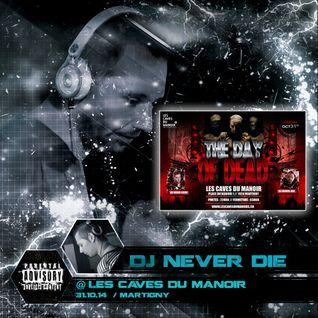 Dj Never Die @ Les Caves Du Manoir / Martigny (31.10.14)