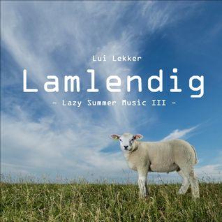 Lui Lekker LAMLENDIG  -  Lazy Summer Music III