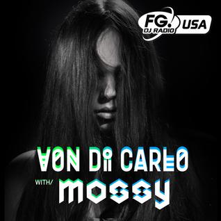 Von Di Carlo Radioshow @ RADIO FG USA #3 w/ Mossy Guest Mix