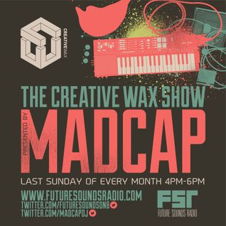 Madcap - The Creative Wax Show 31-07-16 Live on Future Sounds Radio