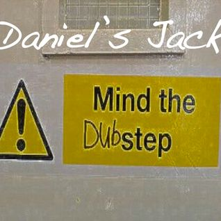 Daniel's Jack - mind the DUBstep