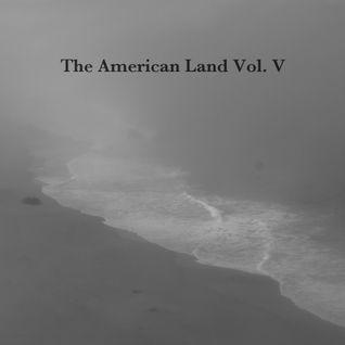 The American Land Vol. V