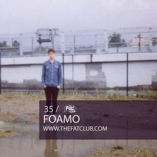Foamo - The Fat! Club Mix 035