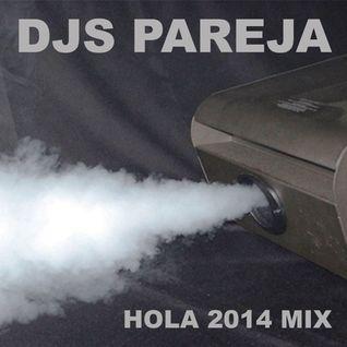 Djs Pareja - Hola 2014 Mix