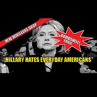 """Morning Update 26 Til Election - Hillary Hates """"Everyday Americans"""" WikiLeaks Dump"""