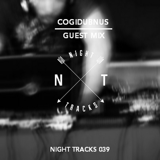 Night Tracks 039: Cogidubnus Guest Mix