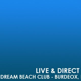 Live @ Dream Beach Club - Burdeox, FR
