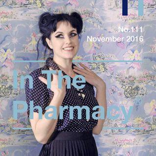 In The Pharmacy #111 - November 2016