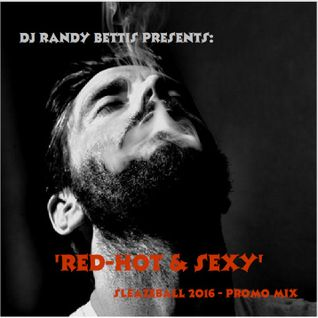 DJ Randy Bettis - Red, Hot & Sexy - SleazeBall NYC 2016 Promo