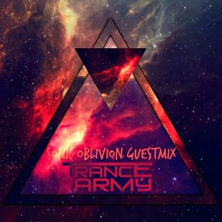 Sonic Oblivion - Guest mix for Trance Army