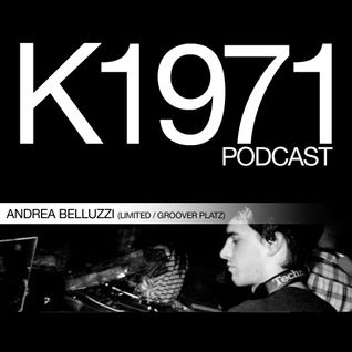 ANDREA BELLUZZI (LIMITED/GROOVER PLATZ) K1971 Podcast (www.k1971.com)