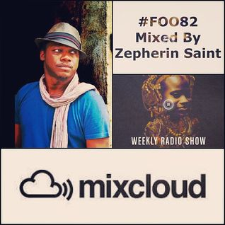 FOO#82 (06/06/2013) Mixed by ZEPHERIN SAINT
