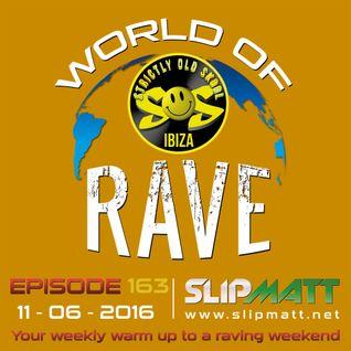 Slipmatt - World Of Rave #163 (Ibiza Special)