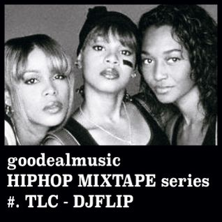 HIPHOP MIXTAPE Series #.TLC - DJFLIP