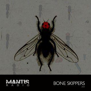 Mantis Radio 205 + Bone Skippers
