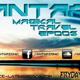Antar Pres. Magikal Travel EP003