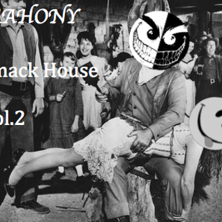 Mahony - Smack house Vol.2 (Free DL on Soundcloud!!!)