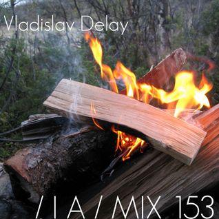 IA MIX 153 Vladislav Delay