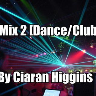 Dance/Club Mix By Ciaran Higgins