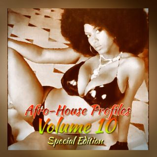 DJ Angel B! Presents: Afro-House Profiles (Volume 10) Special Edition