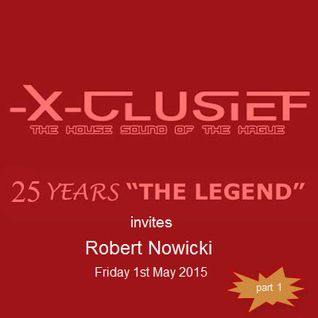 X-Clusief Fm The Hague invites Robert Nowicki (1st of May 2015)    [part 1]