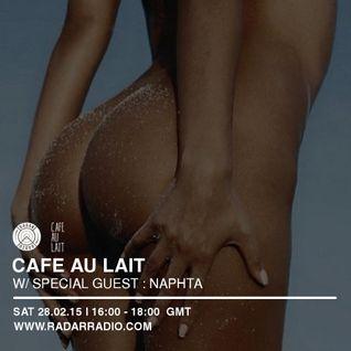 Café Au Lait Show w/ Special Guest - Naptha  28.02.15