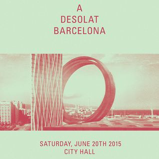 A Desolat Barcelona @ City Hall